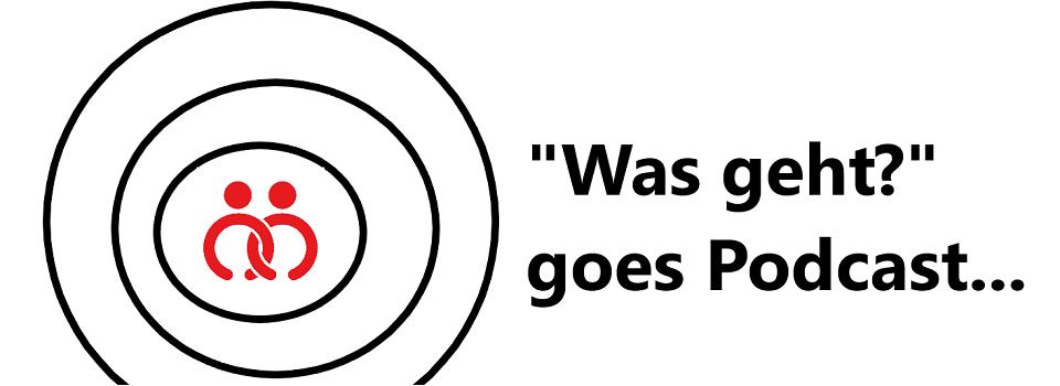"""""""Was geht?"""" – Podcast zu den Themen """"Klimaschutz und Klimawandel"""" !"""
